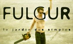 Fulgur, le jardin des simples. Un film d'Alain et Dominique Rivière.